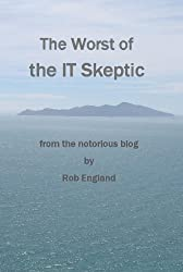 The Worst of the IT Skeptic