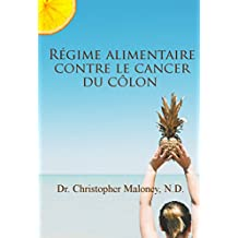 Régime alimentaire contre le cancer du côlon (French Edition)