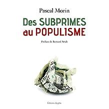 Des subprimes au populisme: Confessions d'un libéral (presque) repenti (French Edition)