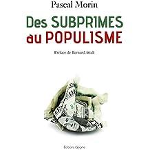 Des subprimes au populisme: Confessions d'un libéral (presque) repenti (Essais et société) (French Edition)