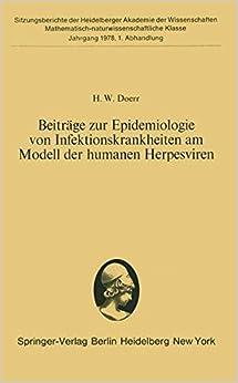Beiträge zur Epidemiologie von Infektionskrankheiten am Modell der humanen Herpesviren: Vorgelegt von R. Haas in der Sitzung vom 22. April 1978 ... der Heidelberger Akademie der Wissenschaften)