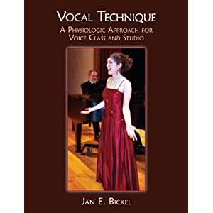 Vocal Technique: A Physiological Approach for Voice Class and Studio