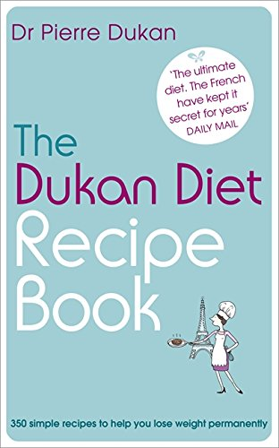 New Pierre Dukan: Dukan Diet Recipe Book