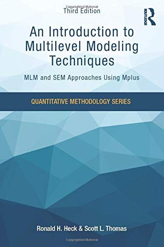 An Introduction To Multilevel Modeling Techniques  MLM And SEM Approaches Using Mplus Third Edition  Quantitative Methodology Series