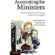 Accounting for Ministers: Scandal and Survival in British Government 1945-2007