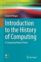 Introduction to the History of Computing: A Computing History Primer Front Cover