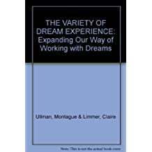 THE VARIETY OF DREAM EXPERIENCE: Expanding Our Way of Working with Dreams