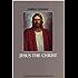 JESUS THE CHRIST [Illustrated]