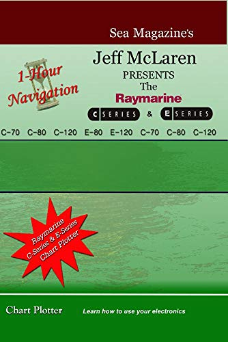 Bennett Dvd Raymarine Radar - 1-Hour Navigation: The E-Series/C-Series-Chart Plotter