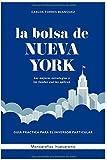 La bolsa de Nueva York: Las mejores estrategias y los fondos que las aplican (Monografias Invesgrama)