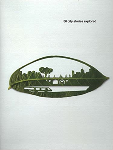 The Design Book: 50 City Stories Explored: Shaping Urban Environments Is about Making Better Cities And, in Turn, Shaping a Better World, Arup Group Ltd