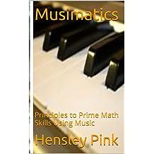 Musimatics: Principles to Prime Math Skills Using Music