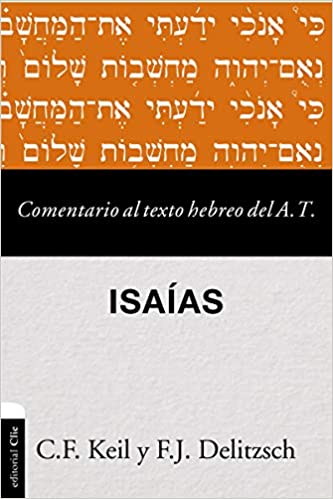 Comentario al texto hebreo del Antiguo Testamento - Isaías: Amazon ...