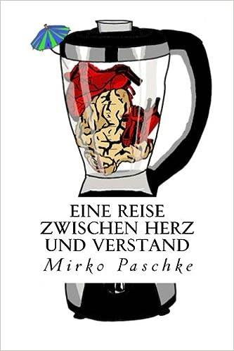 Eine Reise zwischen Herz und Verstand (German Edition)