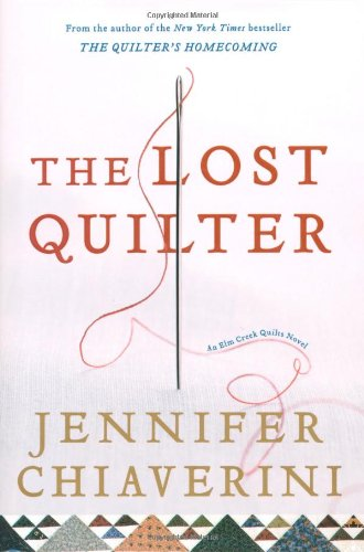 The Lost Quilter: An Elm Creek Quilts Novel (Elm Creek Quilts Novels) pdf