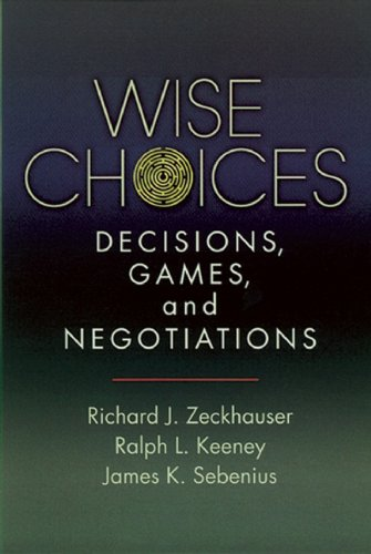 Wise Choices: Decisions, Games, and Negotiations