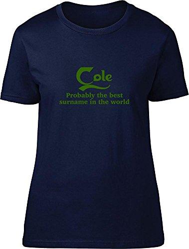 Cole probablemente la mejor apellido en el mundo Ladies T Shirt azul marino