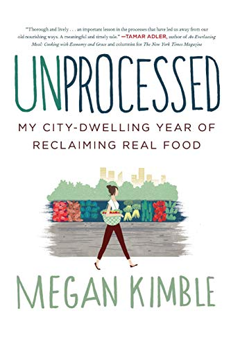 - Unprocessed: My City-Dwelling Year of Reclaiming Real Food