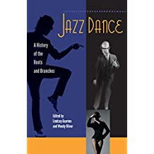 Jazz Dance:A History of the Roots and Branches