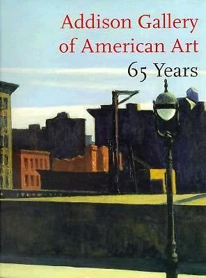 Addison Gallery of American Art 65 Years: A Selective Catalogue