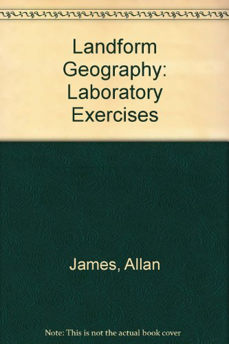 Landform Geography: Laboratory Exercises