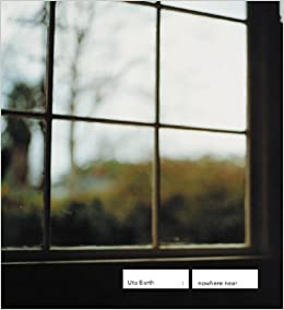 Uta Barth: nowhere near by Jan Tumlir (2000-08-15)