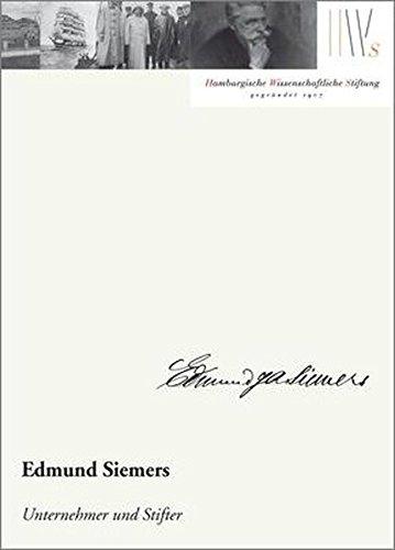 Edmund Siemers: Unternehmer und Stifter (Mäzene f...