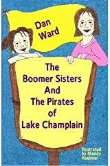 The Boomer Sisters And The Pirates of Lake Champlain Paperback