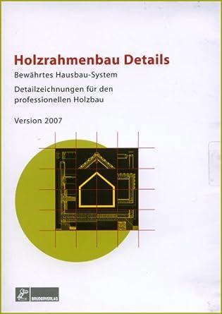 Holzrahmenbau details pdf  Holzrahmenbau Details. CD-ROM: Bewährtes Hausbau-System. 370 CAD ...