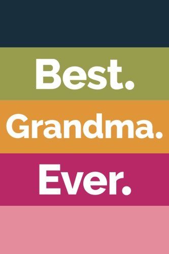 Read Online Best Grandma Ever (6x9 Journal): Lined Writing Notebook, 120 Pages -- Navy Blue, Olive Green, Orange, Fuchsia, Peony Pink pdf epub