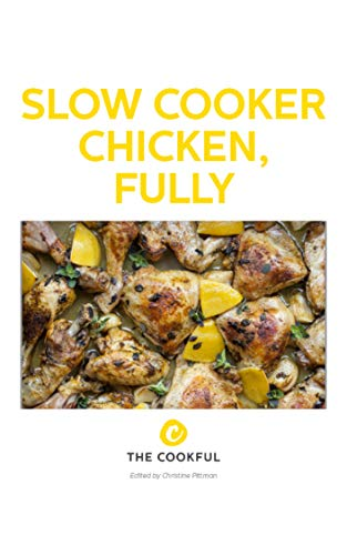 Slow Cooker Chicken, Fully by Christine Pittman