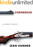 Cornbread (Kindle Single)