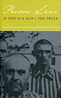 If This Is A Man And The Truce - Primo Levi