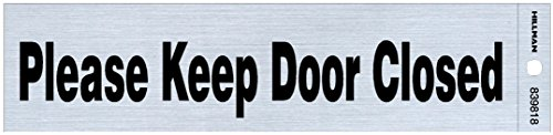Hillman 839818 Please Keep Door Closed Self Adhesive Sign, Nickel and Black Mylar, 2x8 Inches 1-Sign