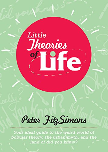 Little Theories of Life: Your ideal guide to the weird world of popular theory, the urban myth, and the land of did you - Mimi Land