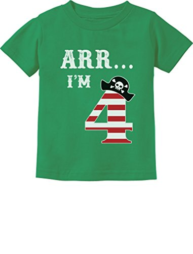ARR I'm 4 Pirate Birthday Party Four Years Old Toddler/Infant Kids T-Shirt 4T Green