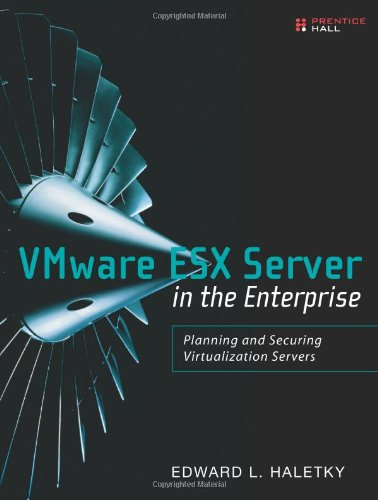 [PDF] VMware ESX Server in the Enterprise: Planning and Securing Virtualization Servers Free Download | Publisher : Prentice Hall | Category : Computers & Internet | ISBN 10 : 0132302071 | ISBN 13 : 9780132302074