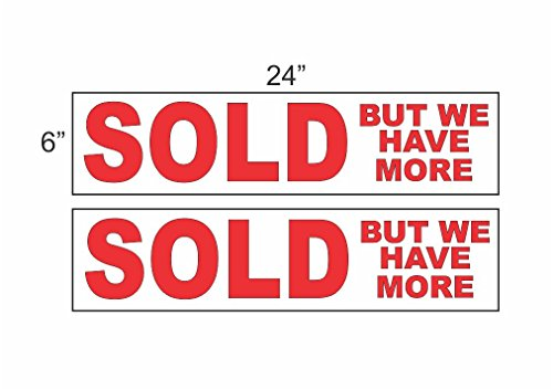 2 - 6x24 SOLD BUT WE HAVE MORE Real Estate Rider Sign Red