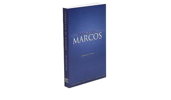 Evangelio de Marcos (Comentario para exégesis y traducción nº 2) (Spanish Edition)