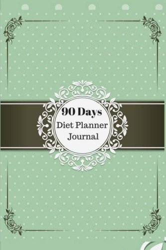 Download 90 Days Diet Planner Journal: Healthy & Food Daily Record For Wellness Food Exercise Log Fitness Workout Yoga Diary Blank Notebook Photo Album (Weight Loss Allergies) (Volume 9) pdf epub
