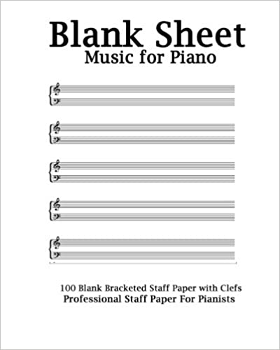 Blank Sheet Music For Piano: White Cover, Bracketed Staff Paper, Clefs  Notebook, 100 Pages, 100 Full Staved Sheet, Music Sketchbook, Music  Notation . ...