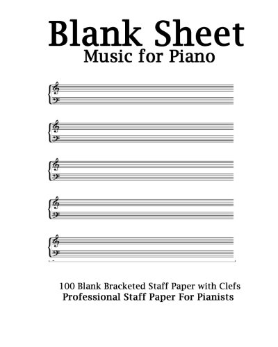 Blank Sheet Music For Piano: White Cover, Bracketed Staff Paper, Clefs Notebook,100 pages,100 full staved sheet, music sketchbook,Music Notation ... gifts Standard for students / Professionals ()