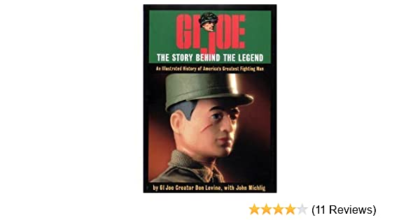 Gi joe the story behind the legend an illustrated history of gi joe the story behind the legend an illustrated history of americas greatest fighting man don levine john michlig 9780811814843 amazon books fandeluxe Image collections