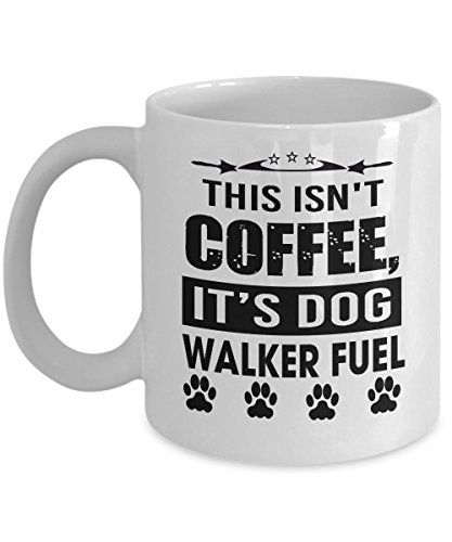 This Isn't Coffee Its Walking Fuel - Dog Walker Coffee Mug, Funny, Cup, Tea, Gift For Christmas, Father's day, Mother's day, Grandpa, Papa, Dad, Grandfather, ()