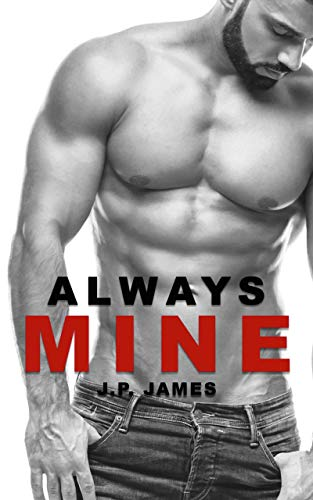 Always Mine:  A Contemporary M/M Romance (The Always Series Book 5)