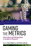 img - for Gaming the Metrics: Misconduct and Manipulation in Academic Research (Infrastructures) book / textbook / text book