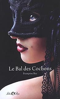 Le bal des cochons par Françoise Rey