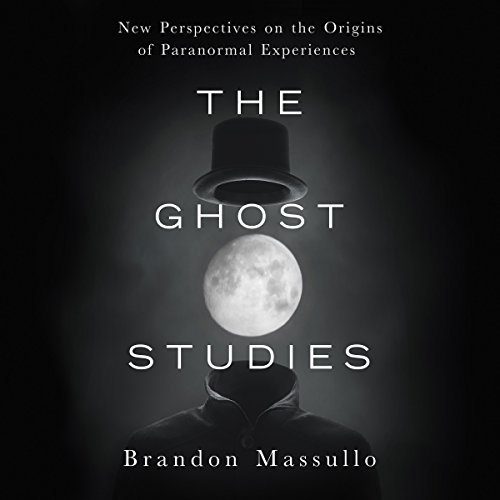 The Ghost Studies: New Perspectives on the Origins of Paranormal Experiences Audiobook [Free Download by Trial] thumbnail