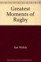 Greatest Moments of Rugby