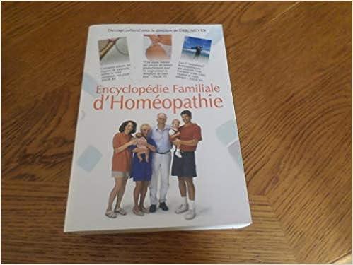 Télécharger Encyclopédie familiale d'homéopathie :de quoi souffrez-vous et comment vous guérir : 2609 remèdes de médecine naturelle livres gratuits en ligne